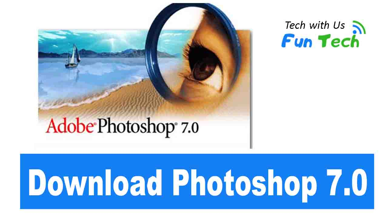 Download Adobe Photoshop 7.0 Free For Windows