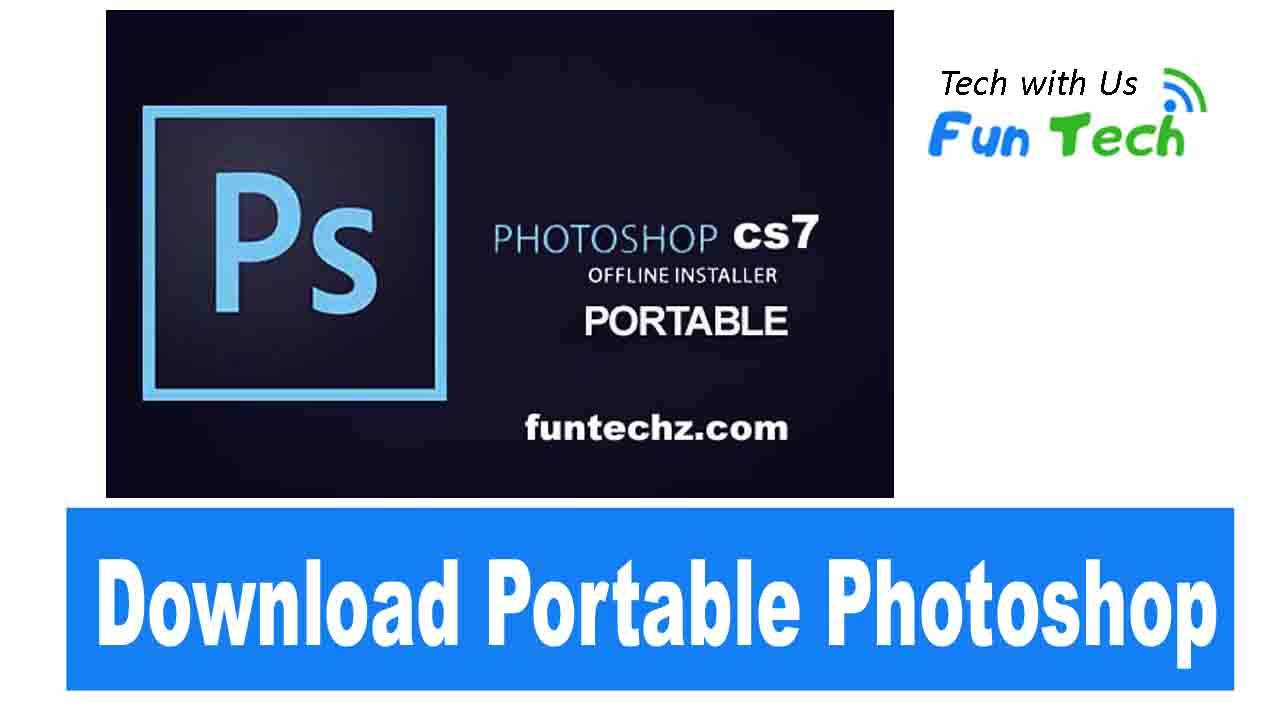 Download Adobe Photoshop CS7 Portable Free | Updated
