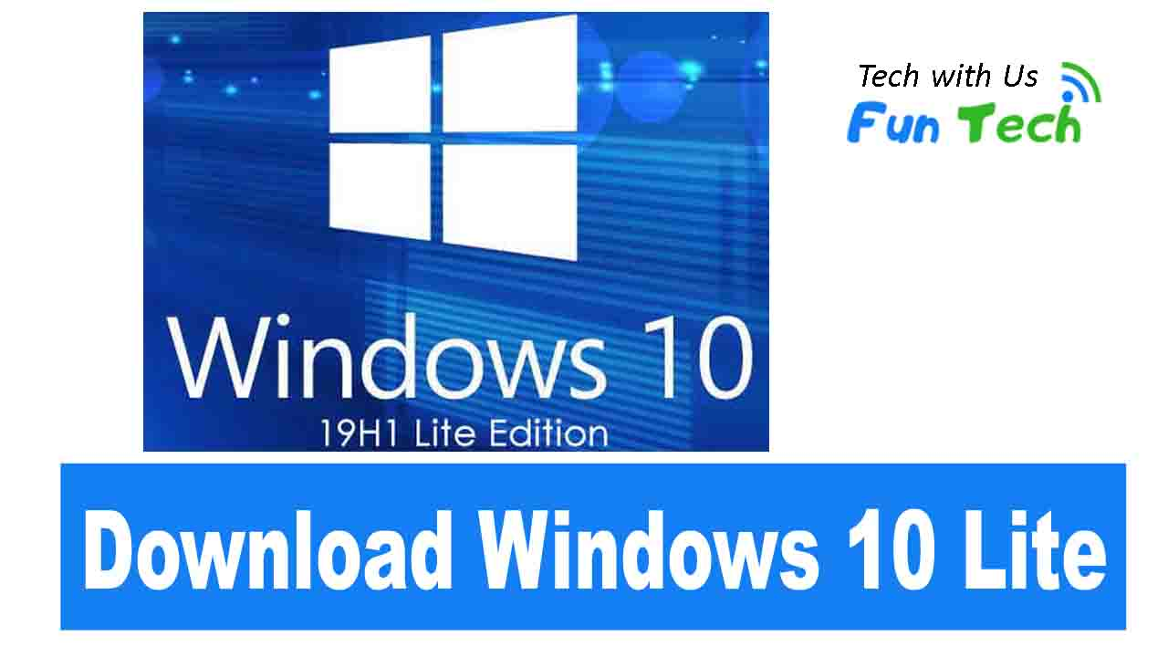 Windows 10 Lite Edition v10 2019 Free Download