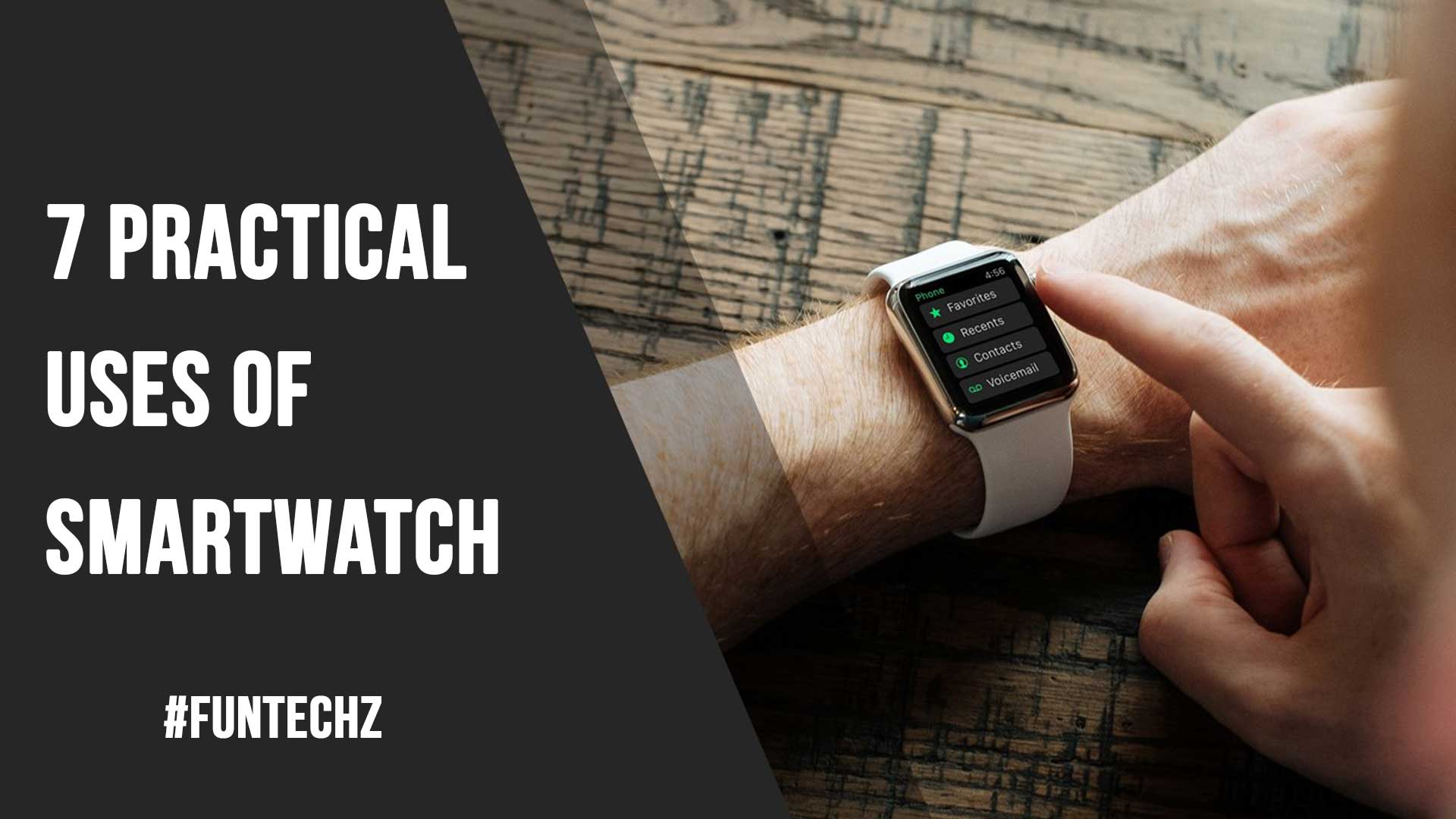 7 Practical Uses of Smartwatch