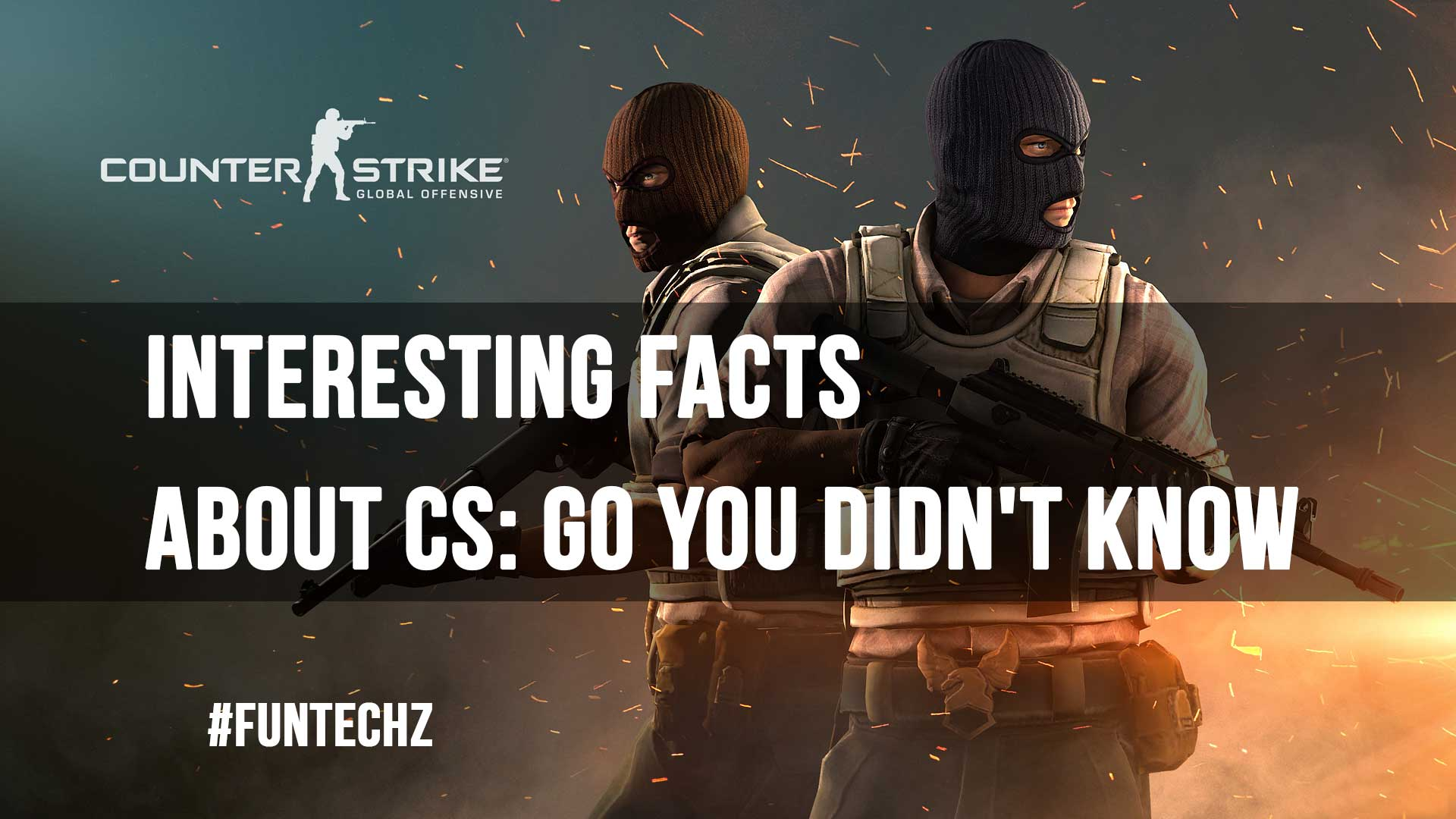 Interesting Facts about CS GO You didnt Know
