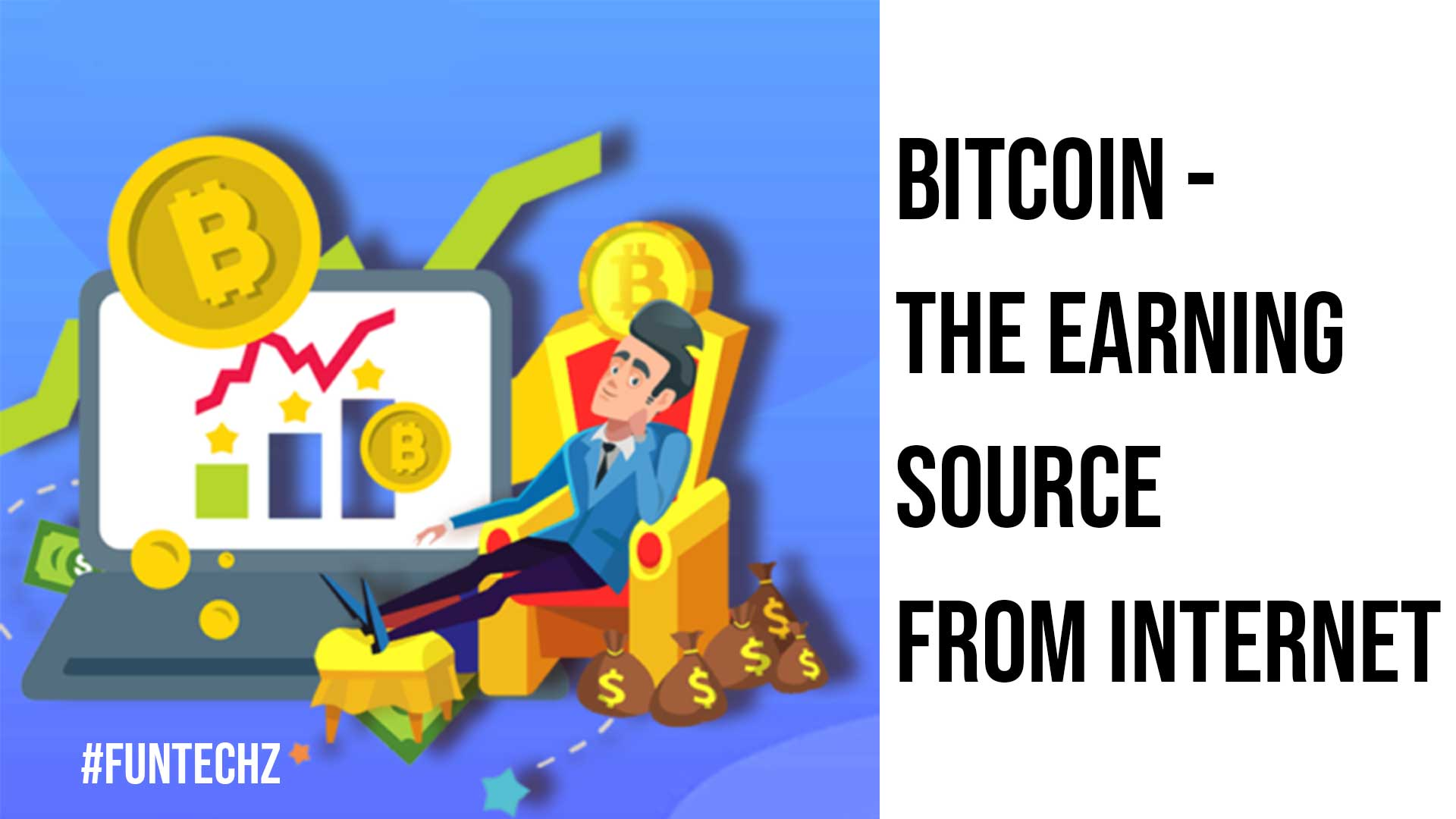 Bitcoin The Earning Source from Internet