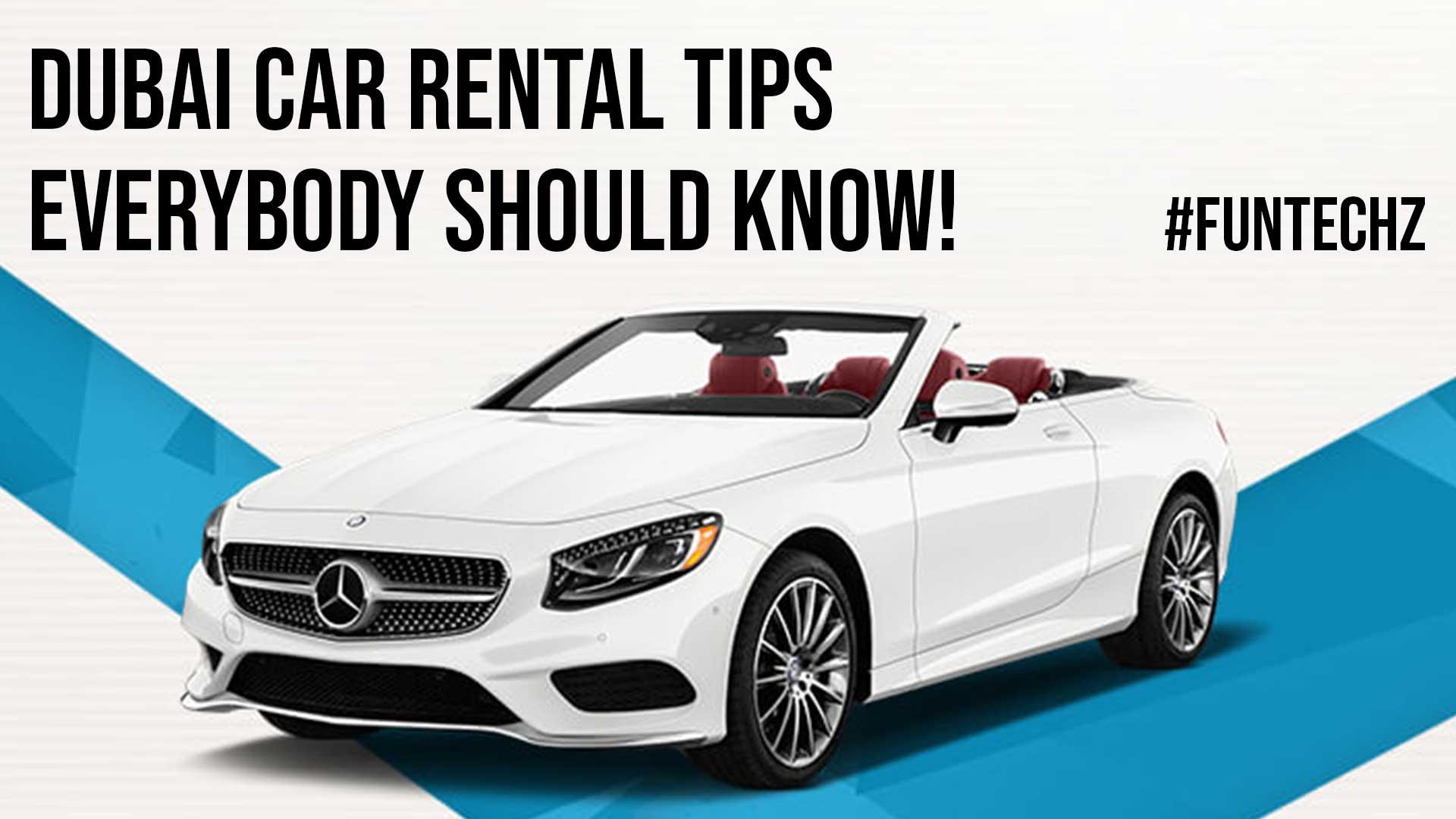 Dubai Car Rental Tips Everybody Should Know