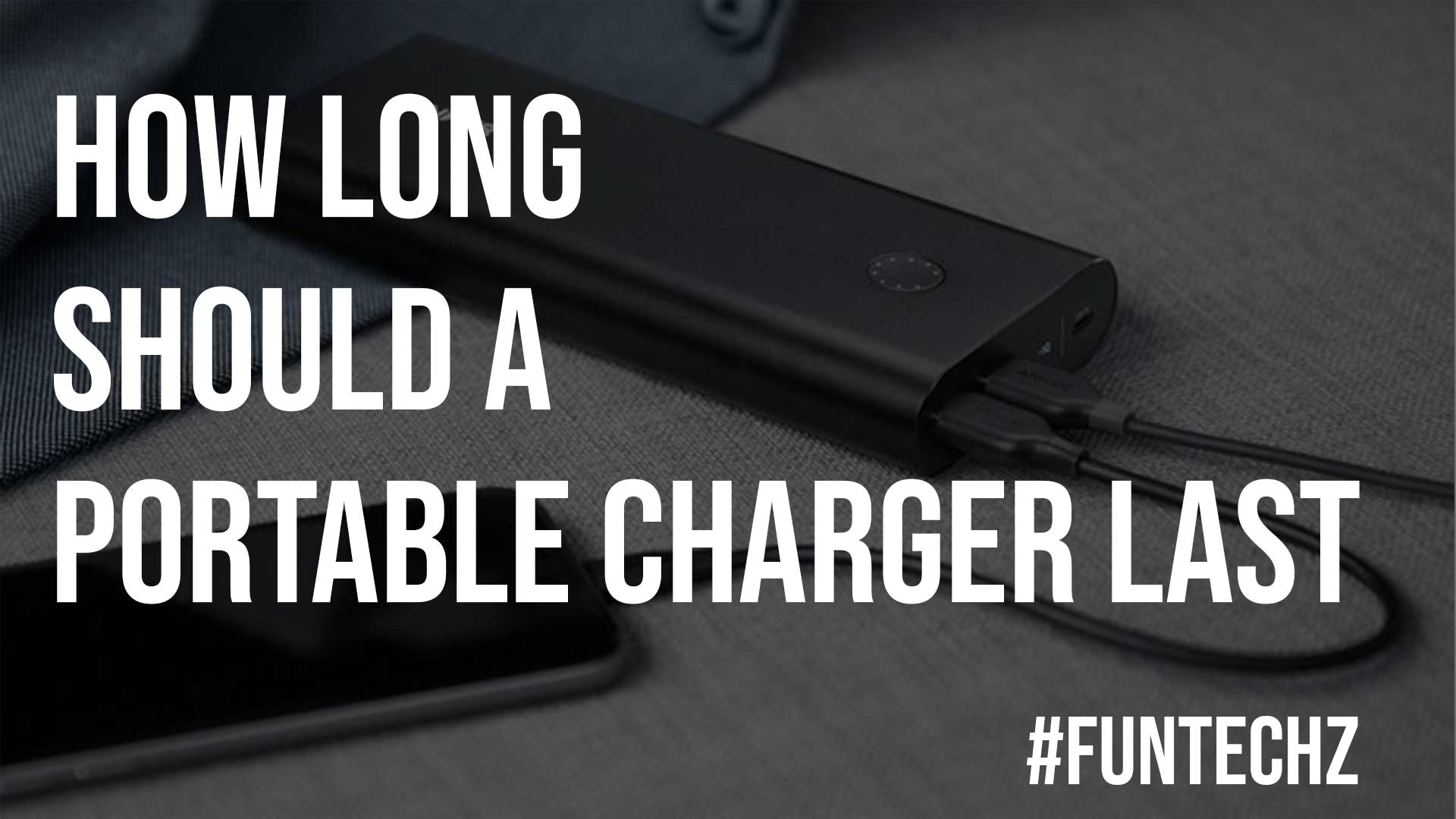 How Long Should a Portable Charger Last