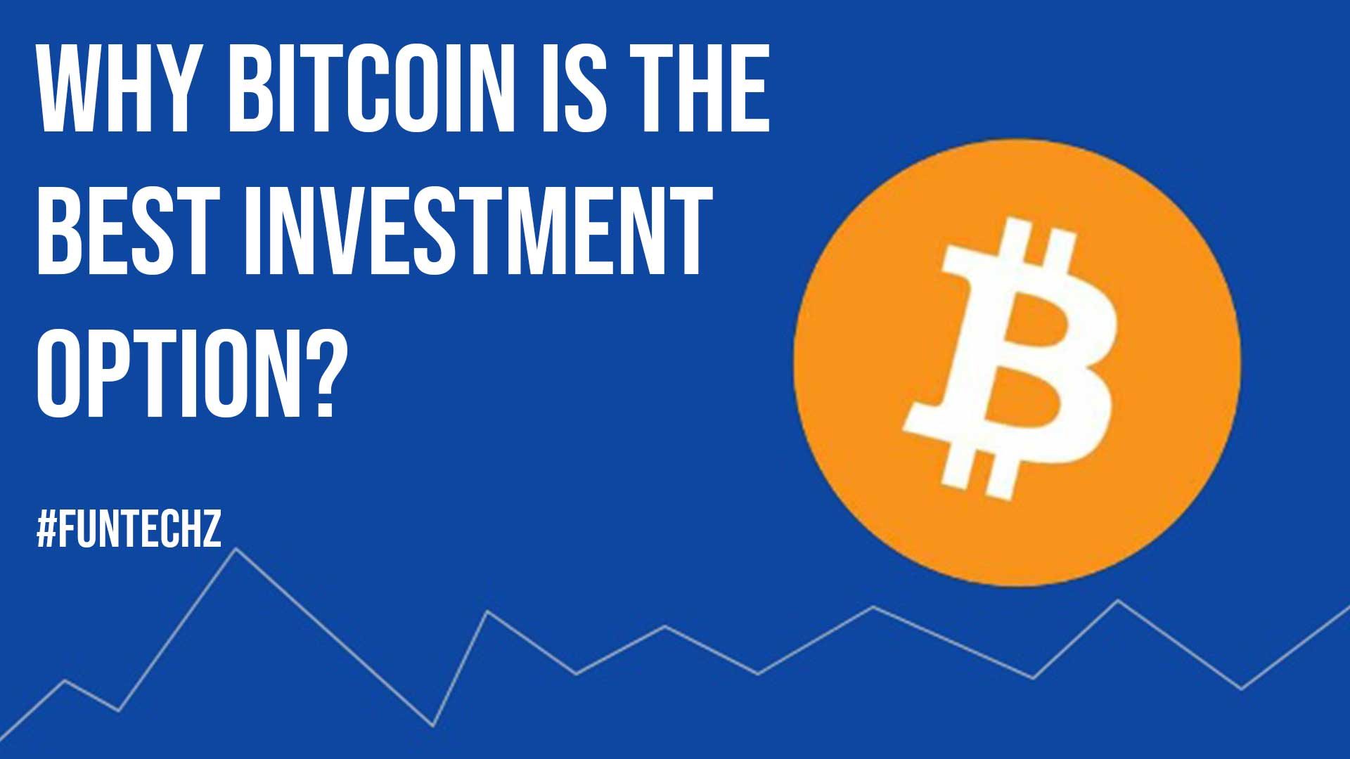 Why Bitcoin is the Best Investment Option