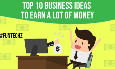 Top 10 Business Ideas to Earn a Lot of Money