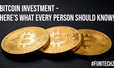 Bitcoin Investment Here is What Every Person Should Know