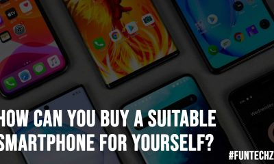 How Can You Buy A Suitable Smartphone For Yourself