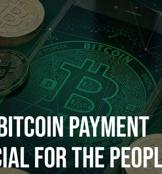 How is Bitcoin Payment Beneficial for the People