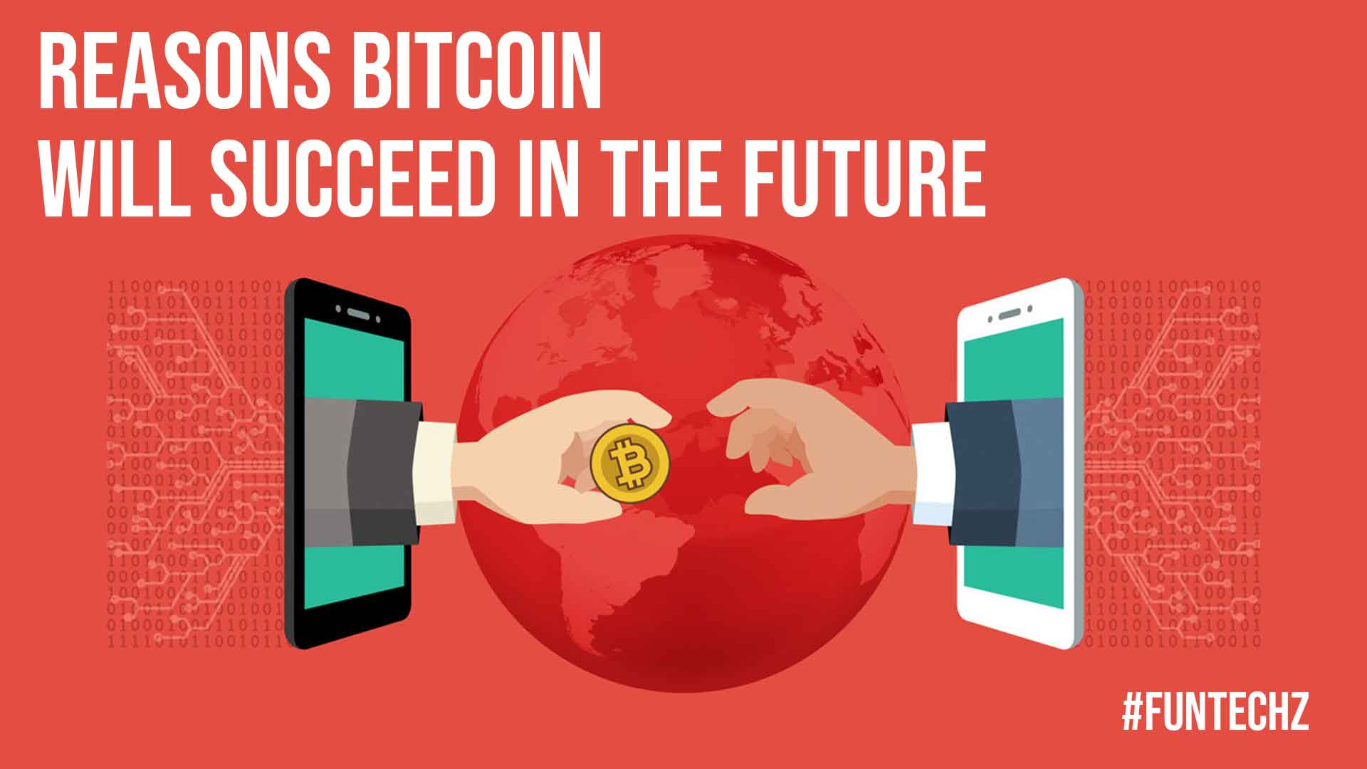Reasons Bitcoin will Succeed in the Future