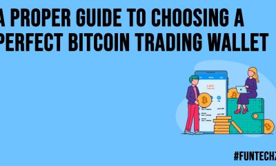 A Proper Guide to Choosing a Perfect Bitcoin Trading Wallet