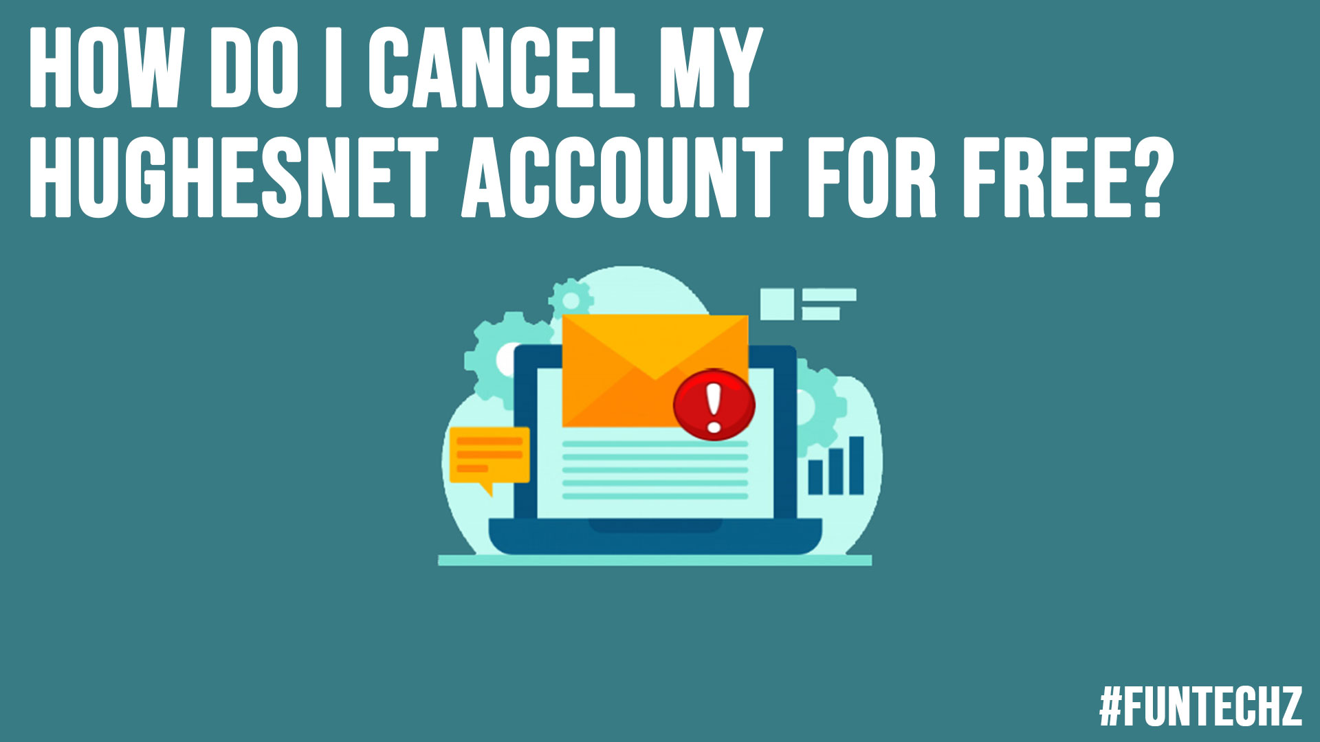 How do I Cancel My HughesNet Account for Free
