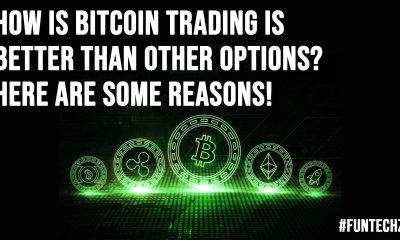 How is Bitcoin Trading is Better Than Other Options Here are Some Reasons