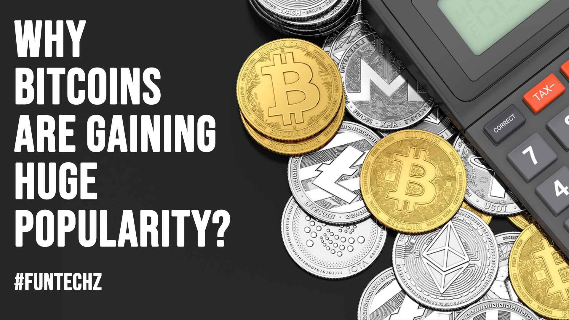 Why Bitcoins Are Gaining Huge Popularity