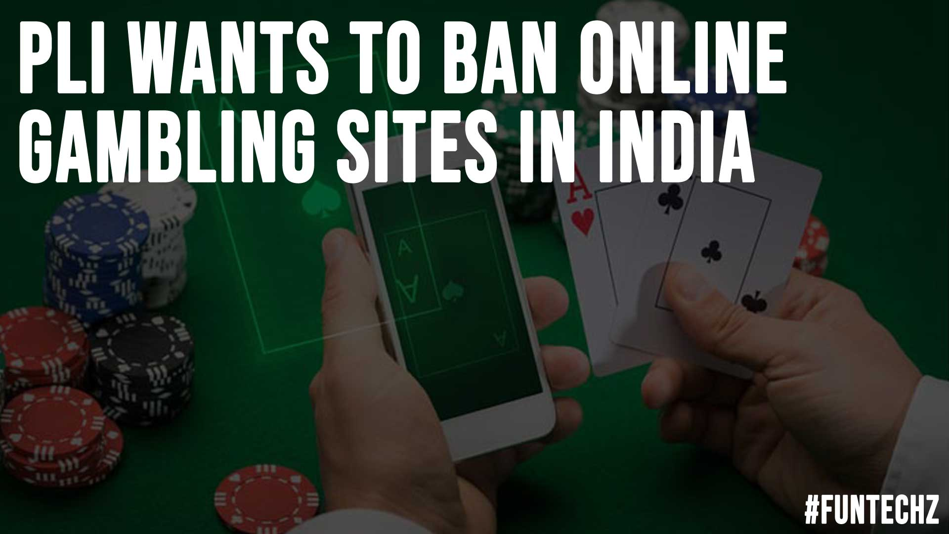 PLI Wants to Ban Online Gambling Sites in India