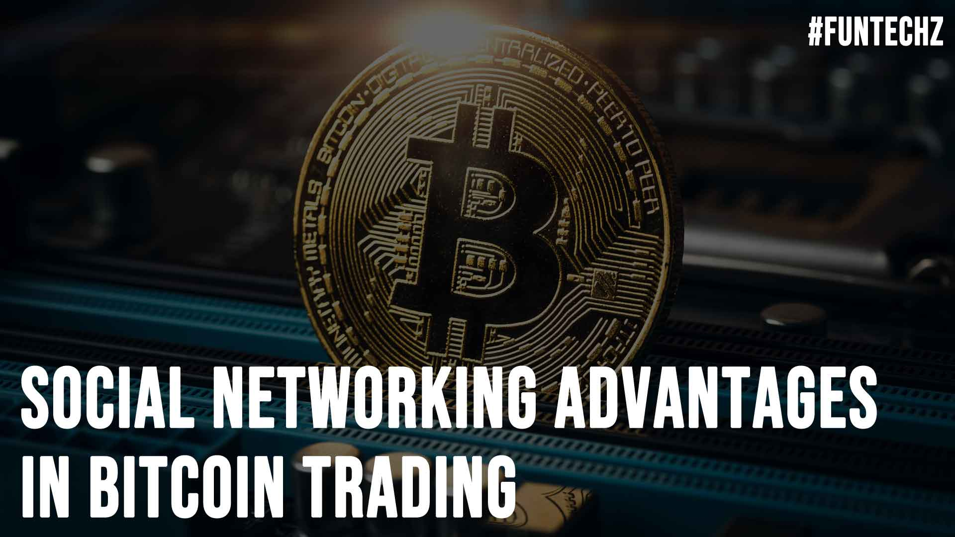 Social Networking Advantages in Bitcoin Trading