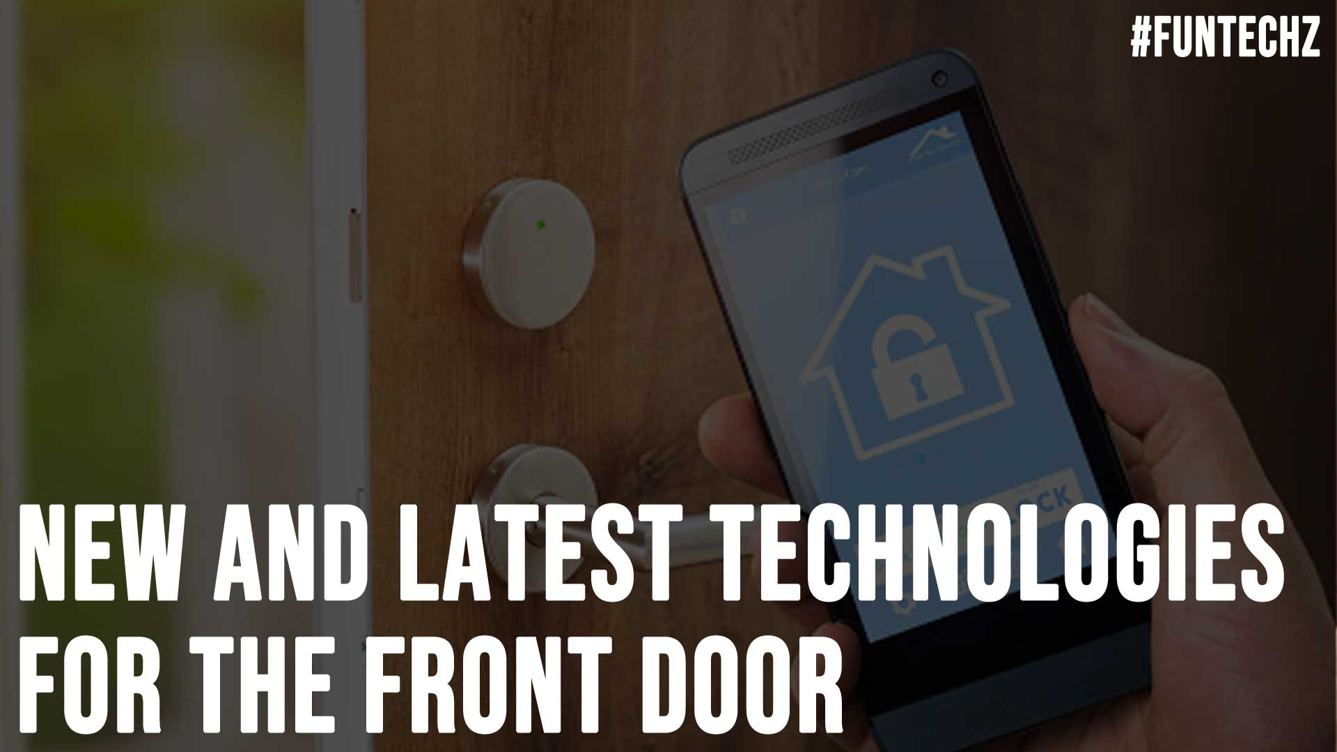 New and Latest Technologies For the Front Door