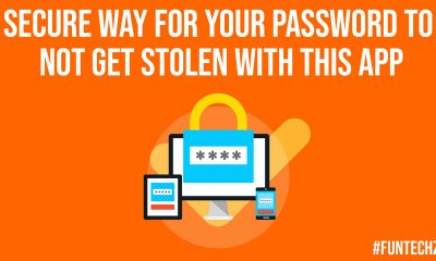 Secure Way for Your Password To Not Get Stolen With This App