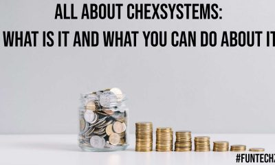 All About ChexSystems What Is It and What You Can Do About It