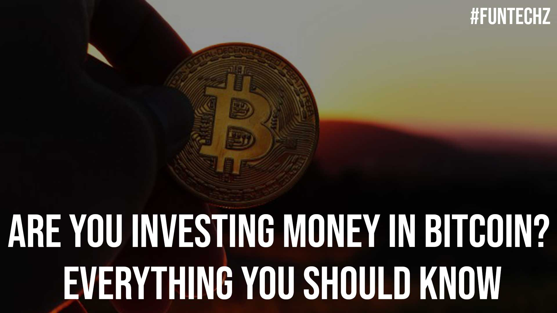 Are You Investing Money in Bitcoin Everything You Should Know