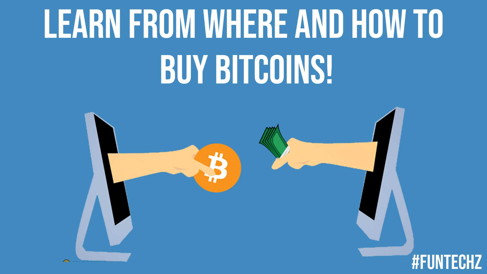 Learn from Where and How to Buy Bitcoins