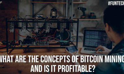 What are the Concepts of Bitcoin Mining and is it Profitable