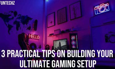 3 Practical Tips on Building Your Ultimate Gaming Setup