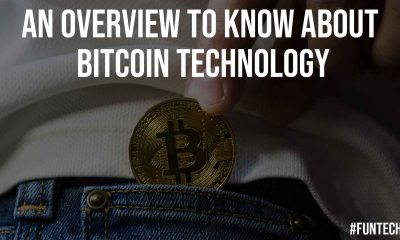 An Overview to Know about Bitcoin Technology