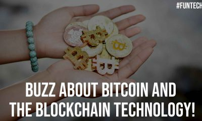 Buzz About Bitcoin and The Blockchain Technology