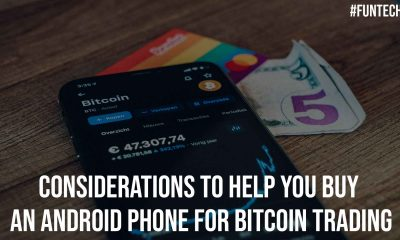 Considerations to Help You Buy an Android Phone for Bitcoin Trading