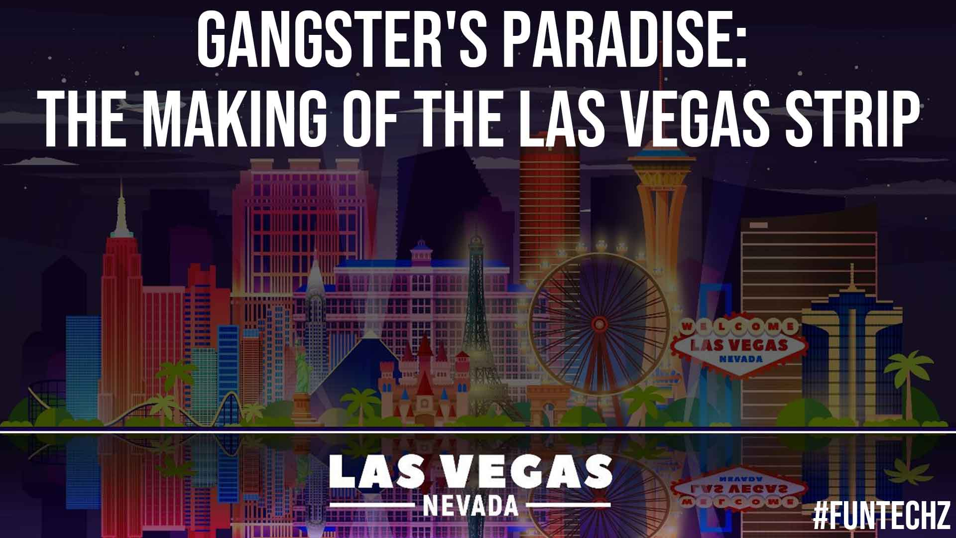 Gangsters Paradise The Making of the Las Vegas Strip