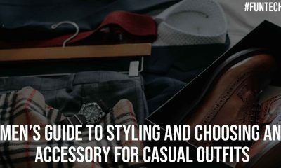 Men Guide to Styling and Choosing an Accessory for Casual Outfits