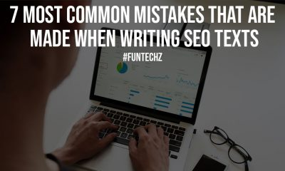 7 Most Common Mistakes That Are Made When Writing SEO Texts