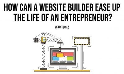 How Can a Website Builder Ease up the Life of an Entrepreneur