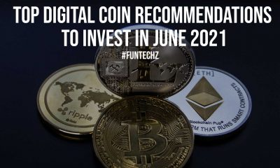 Top Digital Coin Recommendations to Invest in JUNE 2021
