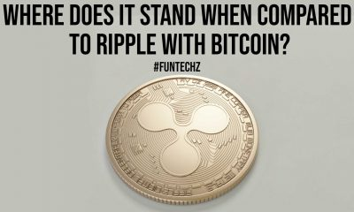 Where Does it Stand When Compared to Ripple with Bitcoin