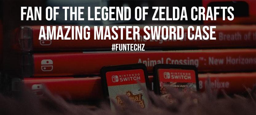 Fan of The Legend of Zelda Crafts Amazing Master Sword Case