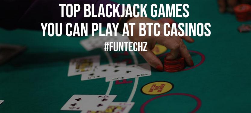 Top Blackjack Games You Can Play at BTC Casinos