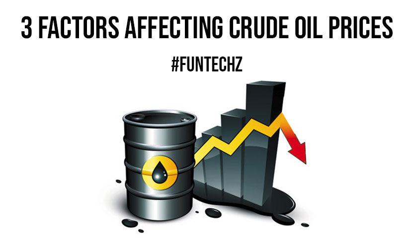3 Factors Affecting Crude Oil Prices