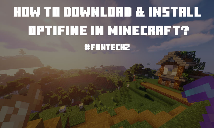 How To Download Install Optifine in Minecraft