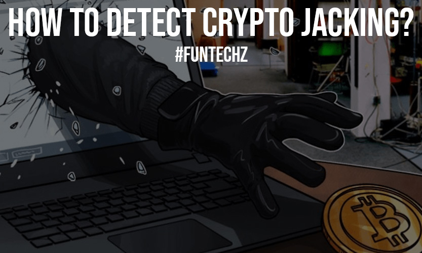 How to Detect Crypto Jacking