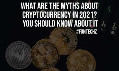 What Are The Myths About Cryptocurrency In 2021 You Should Know About It