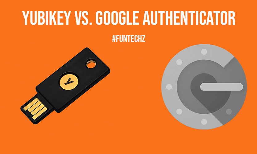 YubiKey vs. Google Authenticator