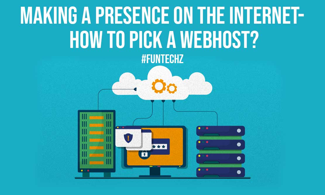 Making a Presence on the Internet How to Pick a WebHost