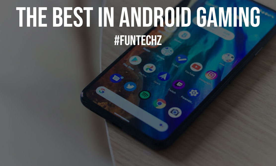 The Best in Android Gaming