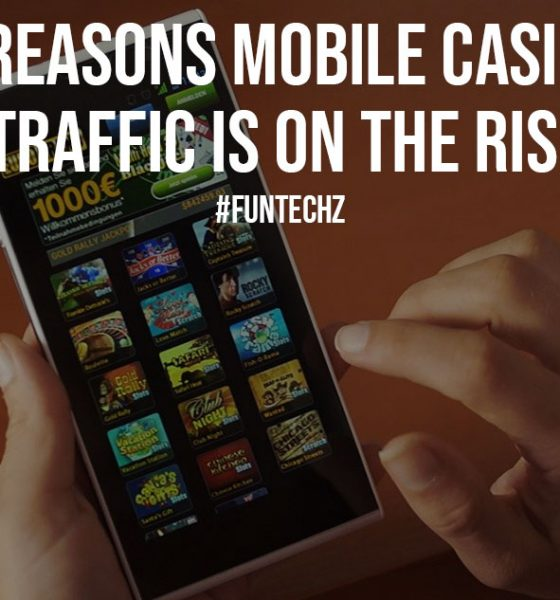 5 Reasons Mobile Casino Traffic is on the Rise
