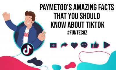 PayMeToos Amazing Facts That You Should Know About TikTok