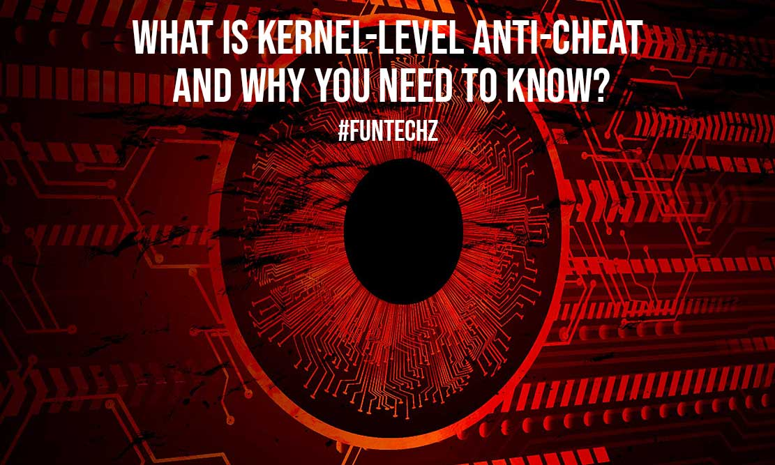 What is Kernel Level Anti Cheat and Why You Need to Know